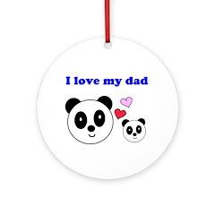 I LOVE MY DAD Ornament (Round)