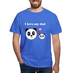 I LOVE MY DAD Dark T-Shirt