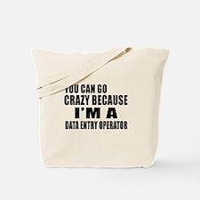 I Am DATA ENTRY OPERATOR Tote Bag
