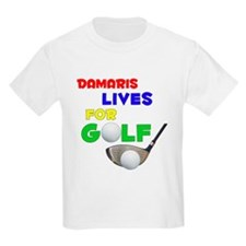 Damaris Lives for Golf - T-Shirt