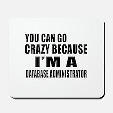I Am DATABASE ADMINISTRATOR Mousepad