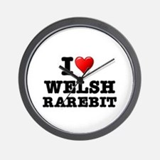 I LOVE - WELSH RAREBIT - CHEESE ON TOAS Wall Clock