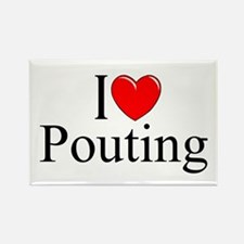 """""""I Love Pouting"""" Rectangle Magnet"""