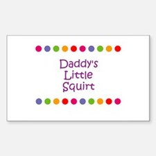 Daddy's Little Squirt Rectangle Decal