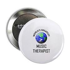 "World's Greatest MUSIC THERAPIST 2.25"" Button"