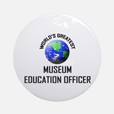 World's Greatest MUSEUM EDUCATION OFFICER Ornament