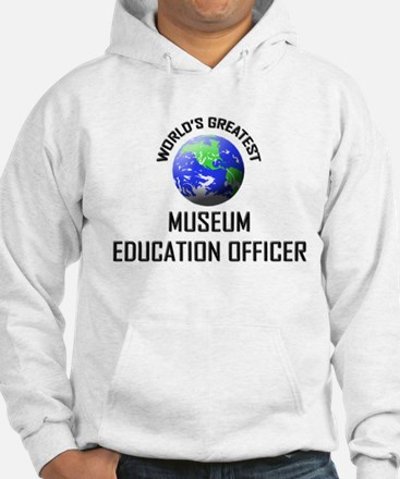 World's Greatest MUSEUM EDUCATION OFFICER Hoodie