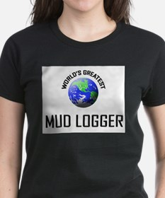 World's Greatest MUD LOGGER Tee