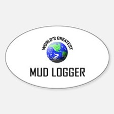 World's Greatest MUD LOGGER Oval Decal