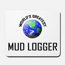 World's Greatest MUD LOGGER Mousepad