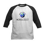 World's Greatest MONOLOGIST Kids Baseball Jersey