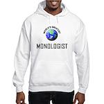 World's Greatest MONOLOGIST Hooded Sweatshirt