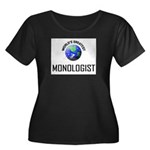 World's Greatest MONOLOGIST Women's Plus Size Scoo