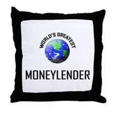 World's Greatest MONEYLENDER Throw Pillow