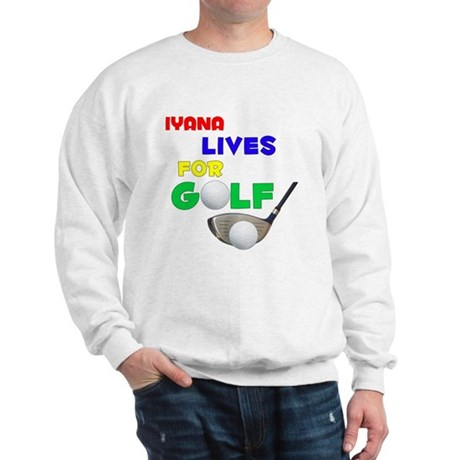Iyana Lives for Golf - Sweatshirt