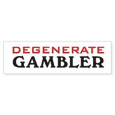 Degenerate Gambler Bumper Bumper Sticker