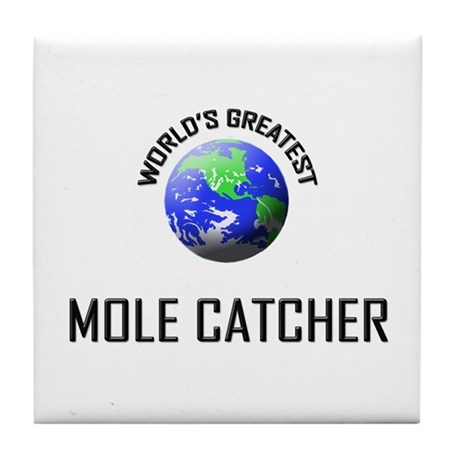 World's Greatest MOLE CATCHER Tile Coaster