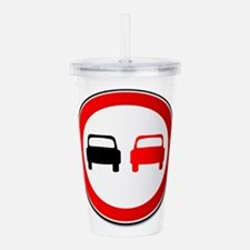 No Overtaking Road Tra Acrylic Double-wall Tumbler