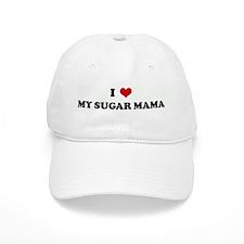 I Love MY SUGAR MAMA Baseball Cap