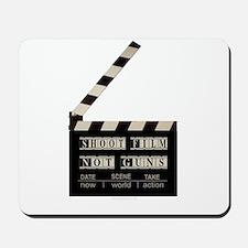 Shoot film, not guns Mousepad