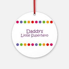 Daddy's Little Superhero Ornament (Round)