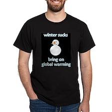 Winter Sucks - bring on globa T-Shirt