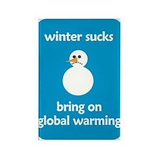 Winter Sucks - bring on globa Rectangle Magnet (10