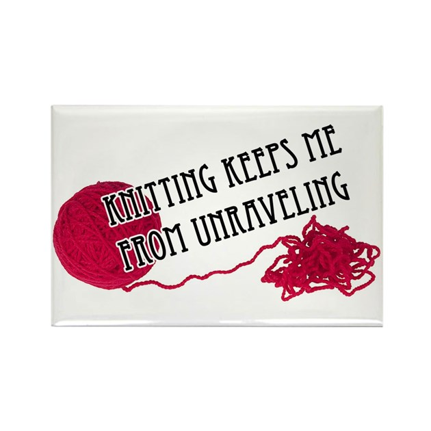 Knitting Unraveling Stitches : Knitting Keeps me from unraveling Rectangle Magnet by monkeydantees