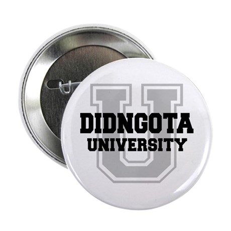 "DIDNGOTA University 2.25"" Button"