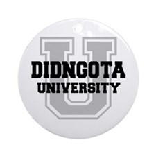 DIDNGOTA University Ornament (Round)