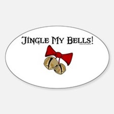 Jingle My Bells! Oval Decal