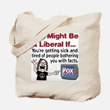 Liberals Hate Facts Tote Bag