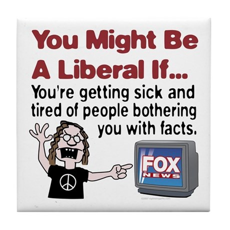 Liberals Hate Facts Tile Coaster