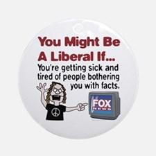 Liberals Hate Facts Ornament (Round)