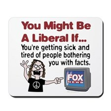 Liberals Hate Facts Mousepad