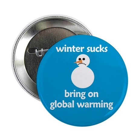 "Winter Sucks - bring on globa 2.25"" Button (10 pac"