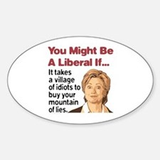 It Takes A Village of Idiots Oval Stickers