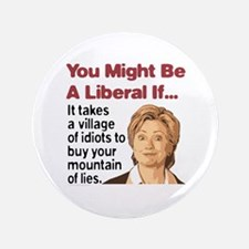 """It Takes A Village of Idiots 3.5"""" Button"""