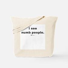 I see numb people -  Tote Bag