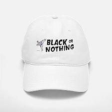 Black Or Nothing 1 (Male) Baseball Baseball Cap