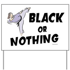 Black Or Nothing 1 (Female) Yard Sign