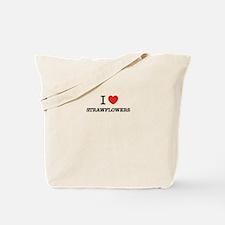 I Love STRAWFLOWERS Tote Bag