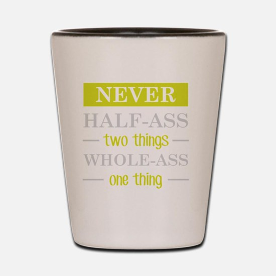 Funny quote Shot Glass