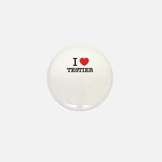 I Love TESTIER Mini Button