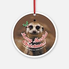 Merry Meerkat Christmas! Ornament (Round)