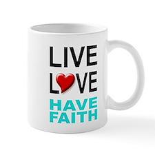 Live Love Have Faith Mug (white)