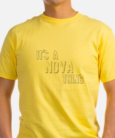 Its A Nova Thing T-Shirt