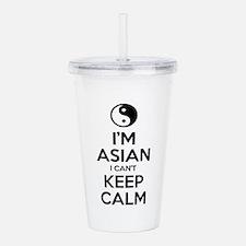 Im Asian I Cant Keep Calm Acrylic Double-wall Tumb