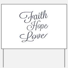 Faith Hope Love Yard Sign