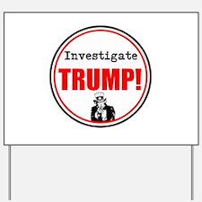 Investigate Trump, no Trump Yard Sign